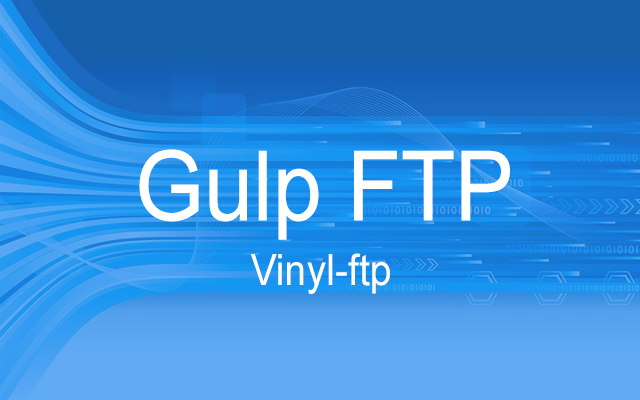 Vinyl-ftp – настройка deploy сайта на хостинг по протоколу FTP через Gulp
